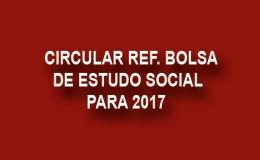 CIRCULAR REF. BOLSA DE ESTUDO/SOCIAL PARA 2017